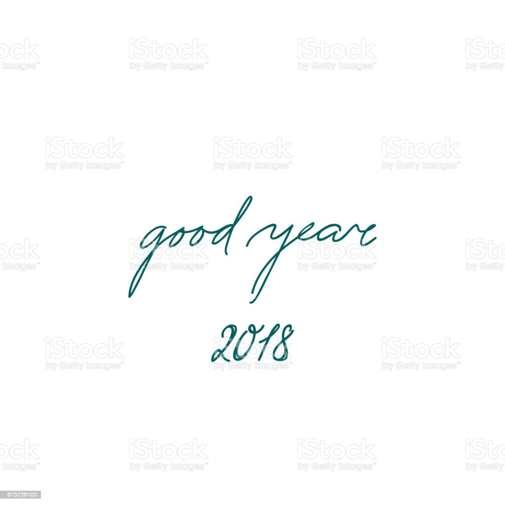 happy new year sign. Handwritten lettering Good Year 2018 vector art illustration