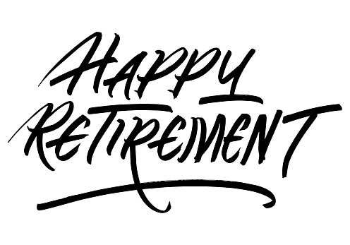 Happy Retirement Calligraphic Inscription. Calligraphic Lettering Design Template. Creative Typography for Greeting Card, Gift Poster, Banner etc.