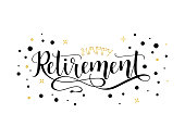 Happy Retirement. lettering. Hand drawn design.