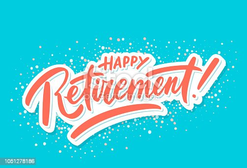 Happy retirement. Party invitation. Hand lettering. Vector hand drawn illustration.