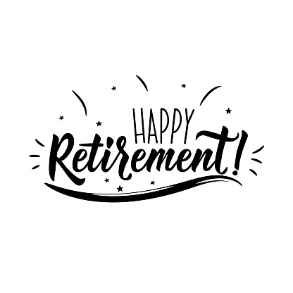 Happy Retirement. Positive printable sign. Lettering. calligraphy vector illustration. clipart