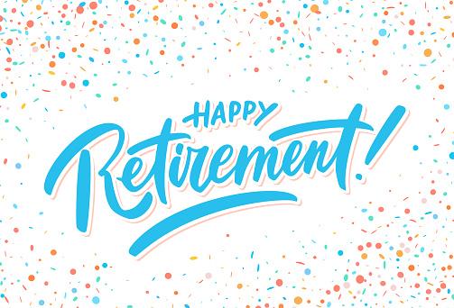 Happy Retirement. Vector handwritten lettering card.