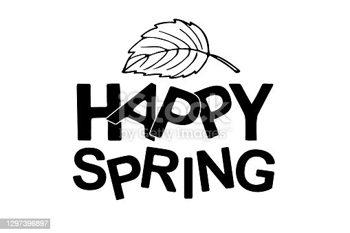 istock Happy Spring. Black sticker with spring lettering and leaf. Hand drawn lettering and decor element. Design for easter invitation, party decor with hand drawn leaf and handwritten text 1297396897
