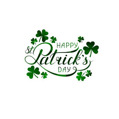 Happy St. Patricks day lettering and shamrock shapes. handwritten calligraphic inscription. design element for greeting card, banner, invitation, postcard, vignette, flyer. vector illustration