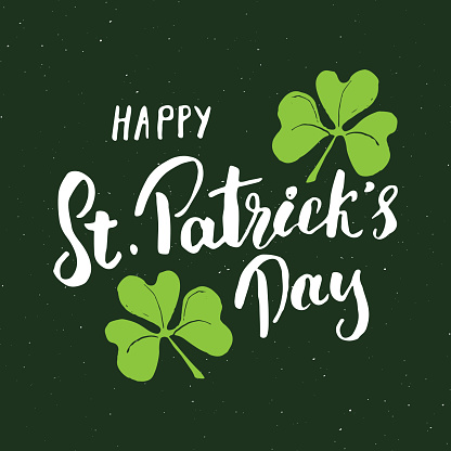 Happy St Patrick's Day Vintage greeting card Hand lettering, Irish holiday grunge textured retro design vector illustration