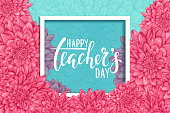 Happy teacher's day. Hand drawn brush pen lettering, flowers dahlia with Square Frame and space for text. design for holiday greeting card and invitation, flyers, posters, banner.