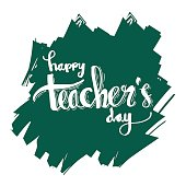 Happy Teacher's Day. Lettering and calligraphy modern