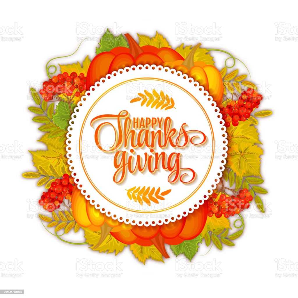 Happy Thanksgiving card. Hand drawn celebration quote 'Happy Thanksgiving'. Colorful autumn leaves. Round label with shadow effect. Freehand lettering. Fall season theme. Vector illustration vector art illustration