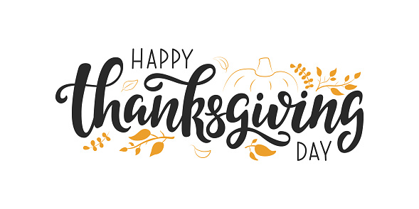 Happy Thanksgiving Day lettering quote. Hand written greeting card template for Thanksgiving day. Modern calligraphy, hand lettering  inscription. Isolated typography print.