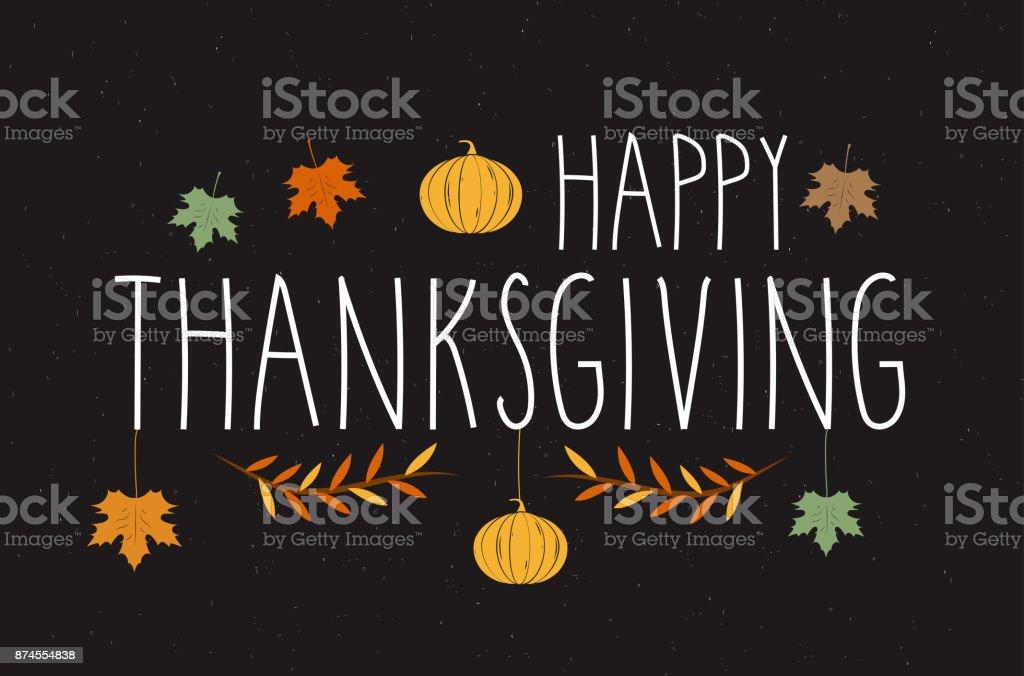 Happy Thanksgiving hand lettering. Handwritten text on black background. Vector illustration. vector art illustration