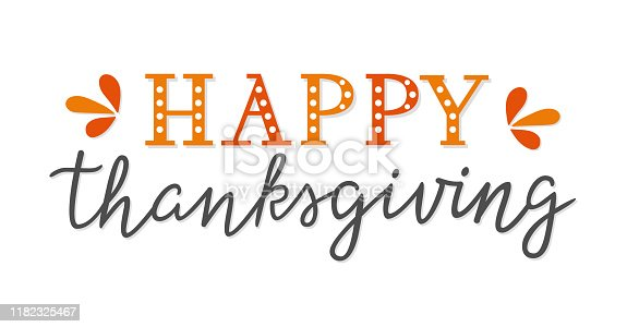istock Happy Thanksgiving unique hand lettering isolated on white background. Hand drawn text for greeting card, poster, web banner, invitation, flyer. Happy thanksgiving calligraphy. Vector illustration 1182325467