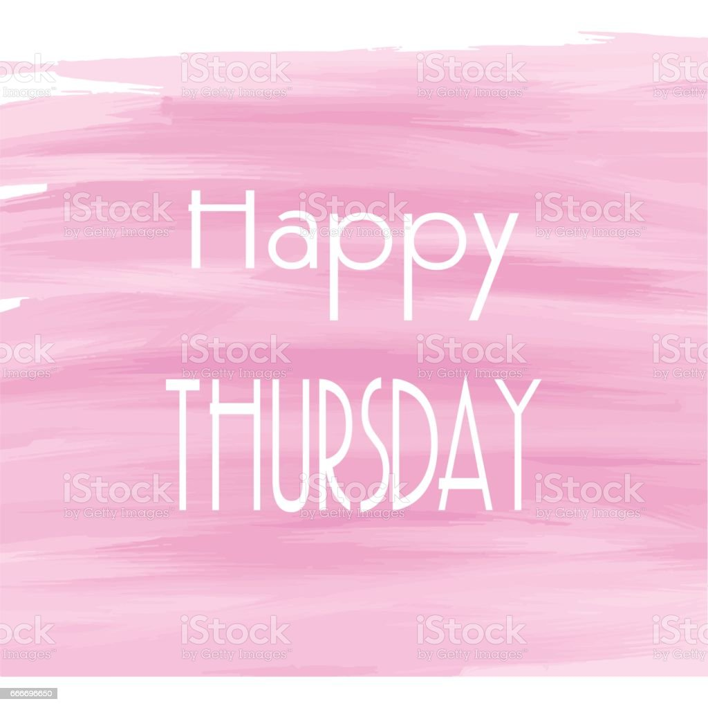 Happy Thursday Pink Watercolor Background Stock Vector Art More