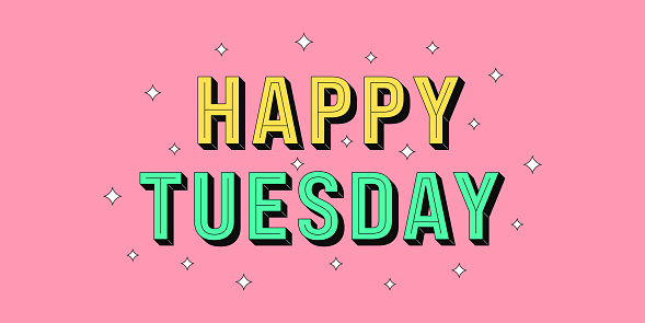Happy Tuesday banner. Greeting text of Happy Tuesday