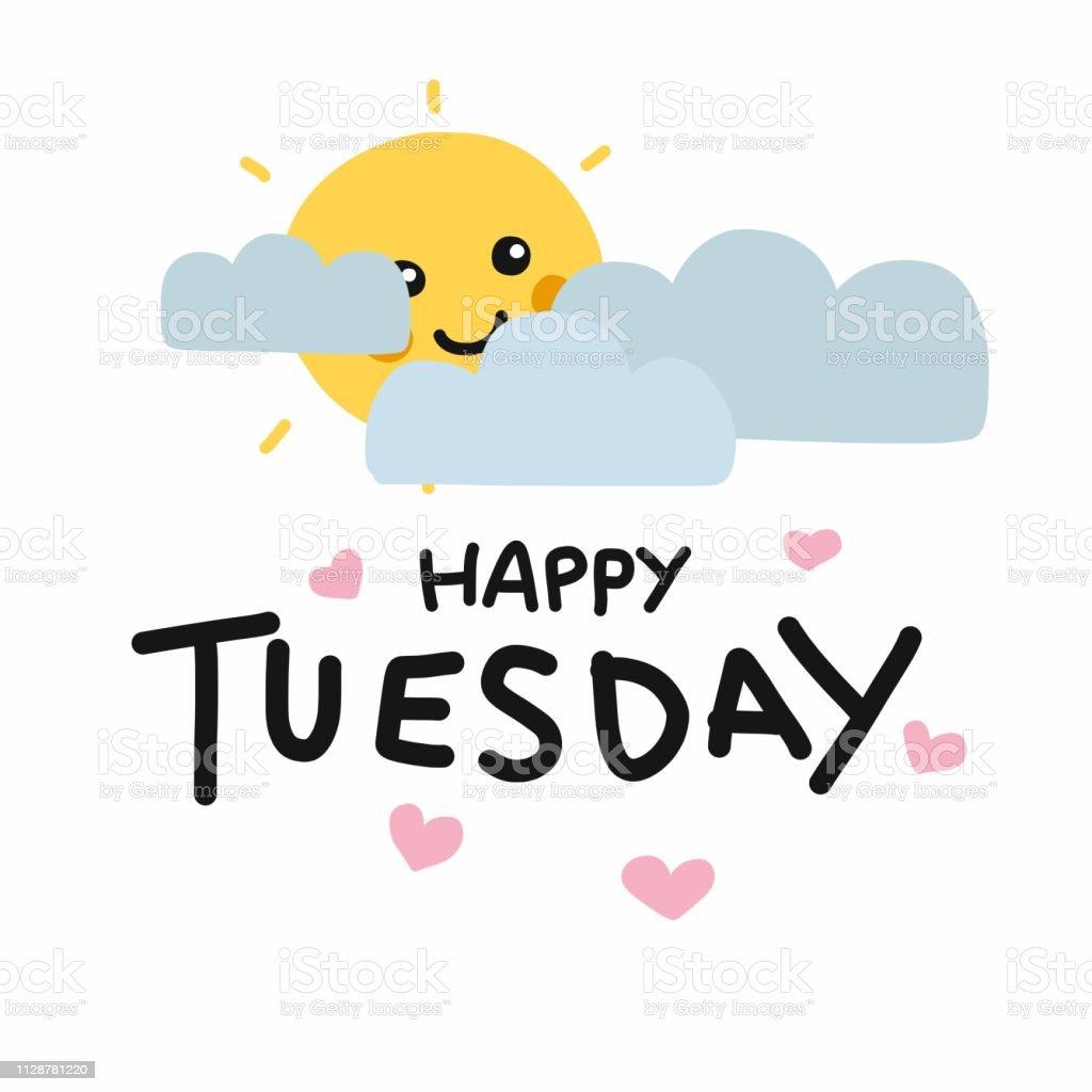Happy Tuesday Cute Sun Smile And Cloud Cartoon Vector Illustration ...