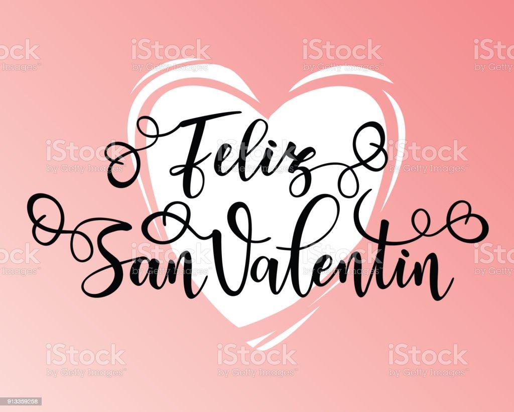 Happy Valentine's day Spanish text Feliz San Valentin. Inspirational  lettering motivation poster. royalty-