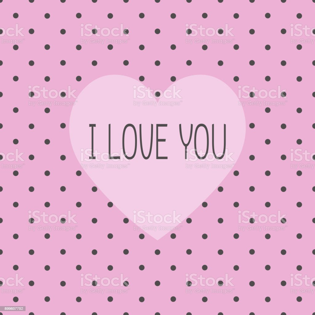 happy valentines retro gray pink polka dot background pattern postcard i love you vector illustration stock illustration download image now istock happy valentines retro gray pink polka dot background pattern postcard i love you vector illustration stock illustration download image now istock