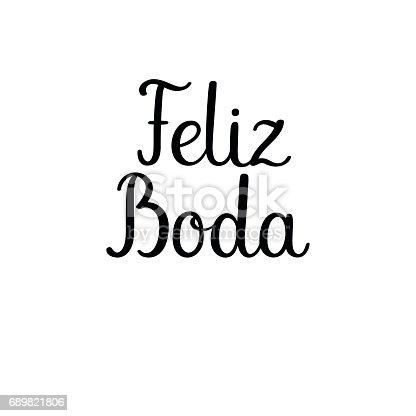 istock Happy wedding calligraphy text in Spanish. Handwritten inscription. Feliz Boda 689821806