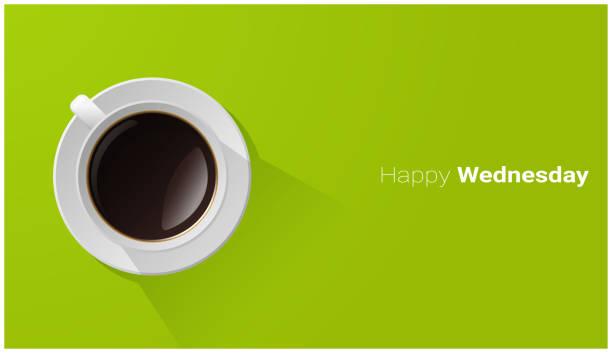 ilustrações de stock, clip art, desenhos animados e ícones de happy wednesday with top view of a cup of coffee on green background , vector , illustration - pausa para café