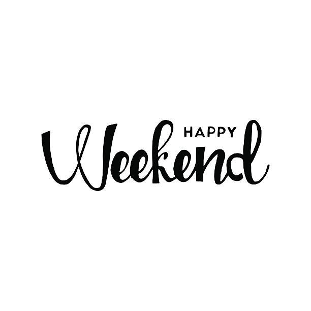 Top 60 Happy Weekend Clip Art Vector Graphics And Illustrations