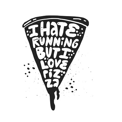 I hate running but I love pizza vector lettering
