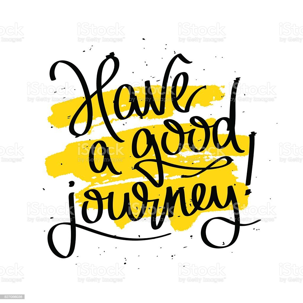 Have a good journey. Fashionable calligraphy. vector art illustration