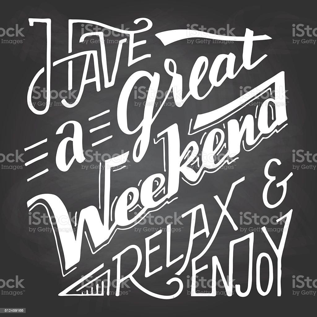 Tenha um ótimo fim de semana, relaxe e desfrute de quadro-negro - ilustração de arte em vetor