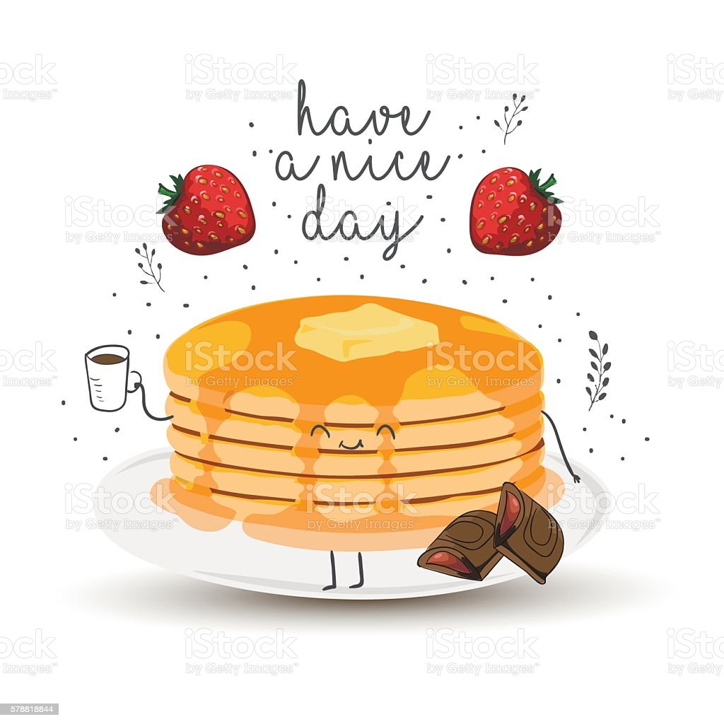 have a nice day - cute vector funny pancakes vector art illustration
