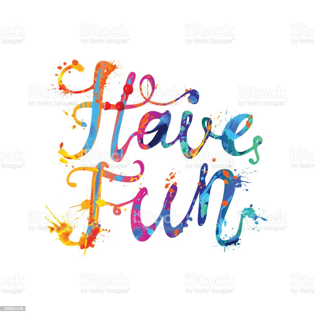 Have Fun Rainbow Splash Paint Stock Illustration - Download Image ...