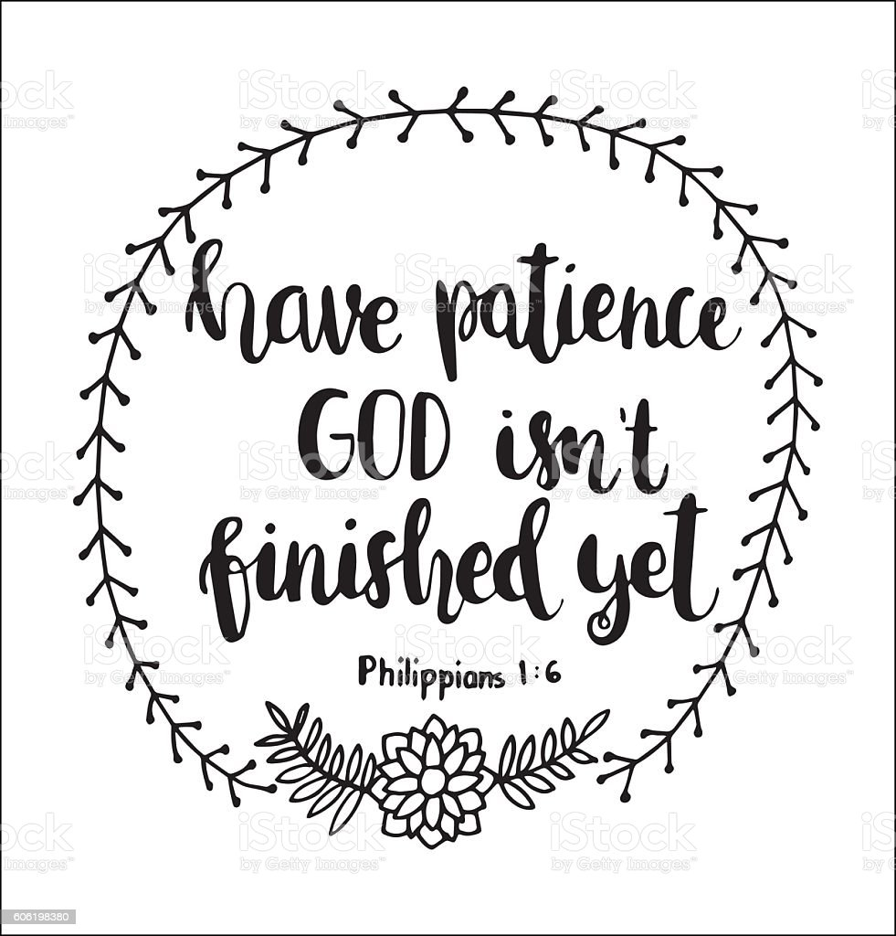 have patience God is not finished yet vector art illustration