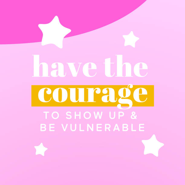 Have the courage to show up and be vulnerable – Nine uplifting truths while you're at your most vulnerable Nine uplifting truths while you're at your most vulnerable you re awesome stock illustrations