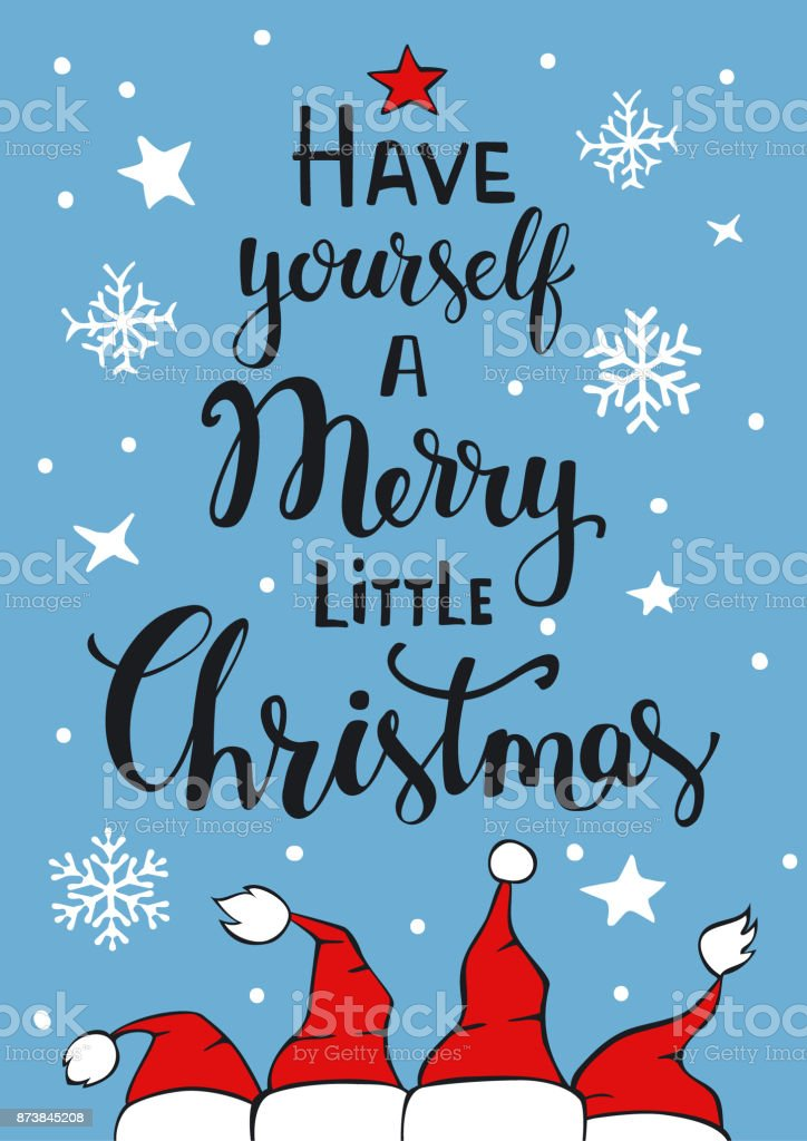 Have Yourself A Merry Little Christmas.Have Yourself A Merry Little Christmas Handwritten