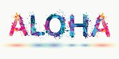 Hawaii word ALOHA. Splash paint