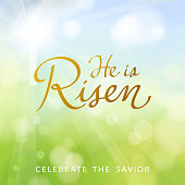 Celebrate the savior on easter, he is risen.