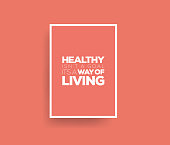 Healthy isn't a Goal, it's a Way of Living. Inspiring Creative Motivation Quote Poster Template. Vector Typography - Illustration