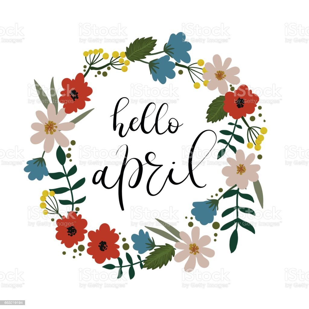 Hello April Hand Lettering Greeting Card. Handwritten Text. Floral Wreath vector art illustration