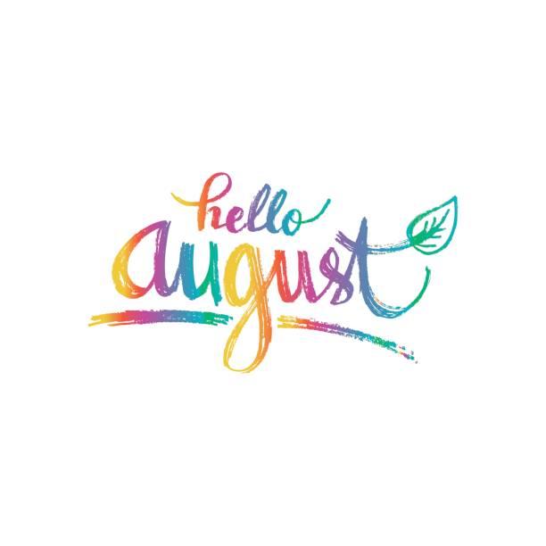 Hello August. Hand drawn design, calligraphy. vector art illustration