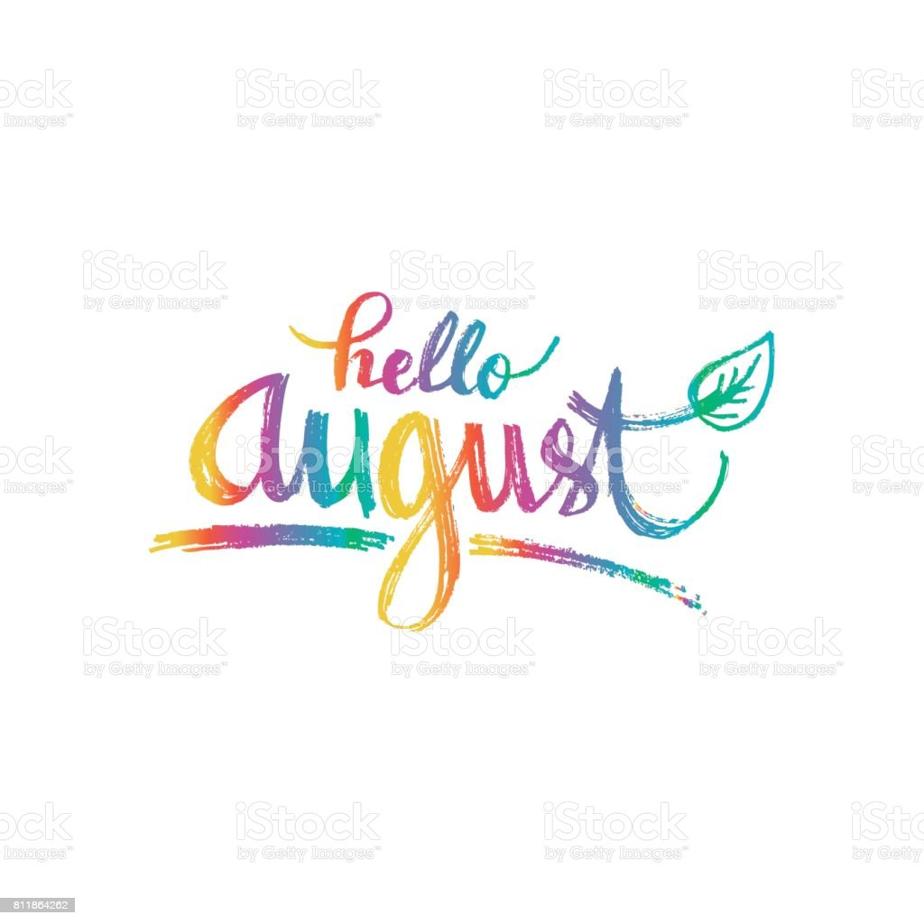Hello August. Hand Drawn Design, Calligraphy. Vector Art Illustration