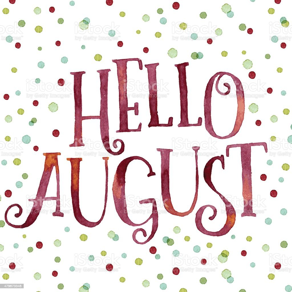 Hello August In Colorful Watercolor Dots Royalty Free Hello August In  Colorful Watercolor Dots Stock