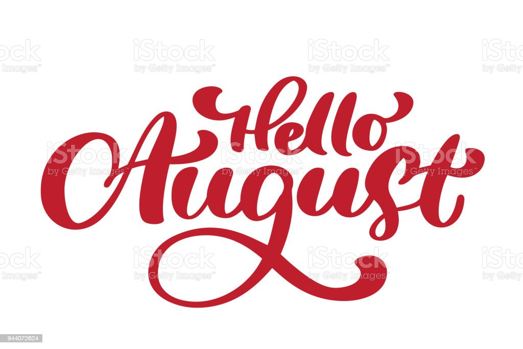 Hello August Lettering Print Vector Text. Summer Minimalistic Illustration.  Isolated Calligraphy Phrase On White