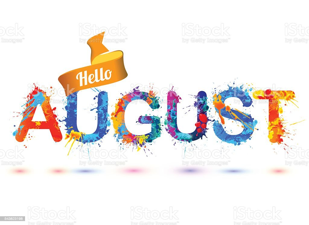 Hello august. Splash paint letters vector art illustration
