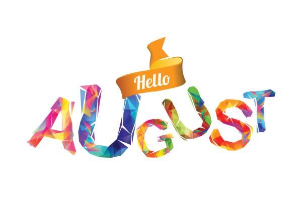 Hello august. Triangular letters vector art illustration