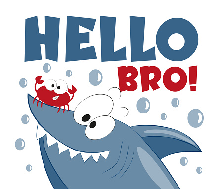 Hello BRO- happy greeting with cute shark and crab.