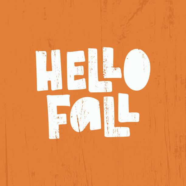 hello fall schriftzug - hello stock-grafiken, -clipart, -cartoons und -symbole