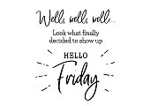 Hello friday. Funny brush lettering for Friday. Modern calligraphy sign. Social media content. Cute template for a planner, journal, calendar. Typographic vector illustration.