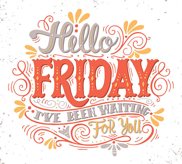 Hello friday. I've been waiting for you. Hand drawn quote. vector art illustration