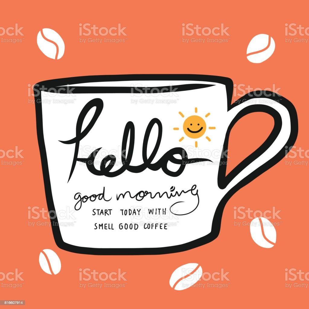 Hello good morning start today with smell good coffee vector art illustration