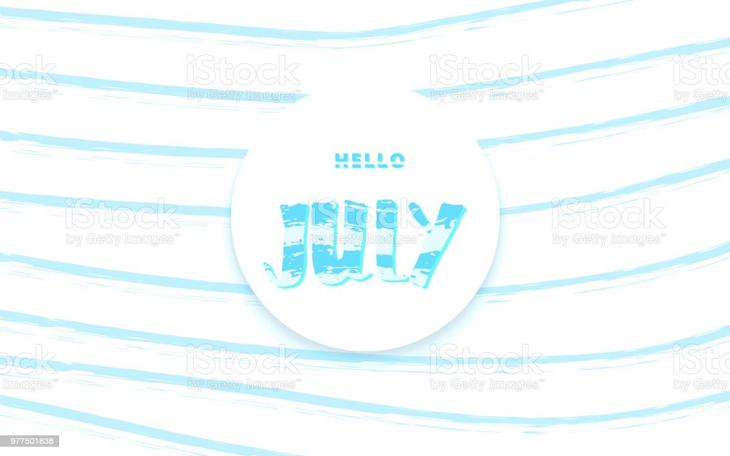 Hello July Card With Lettering. Vector Illustration. Royalty Free Hello  July Card With