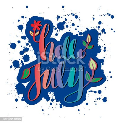 istock Hello July, hand lettering. Greeting card concept. 1324854598