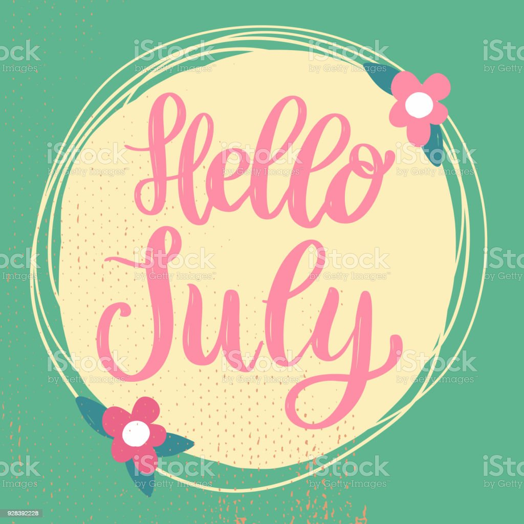 Hello July. Lettering Phrase On Background With Flowers Decoration. Design  Element For Poster,