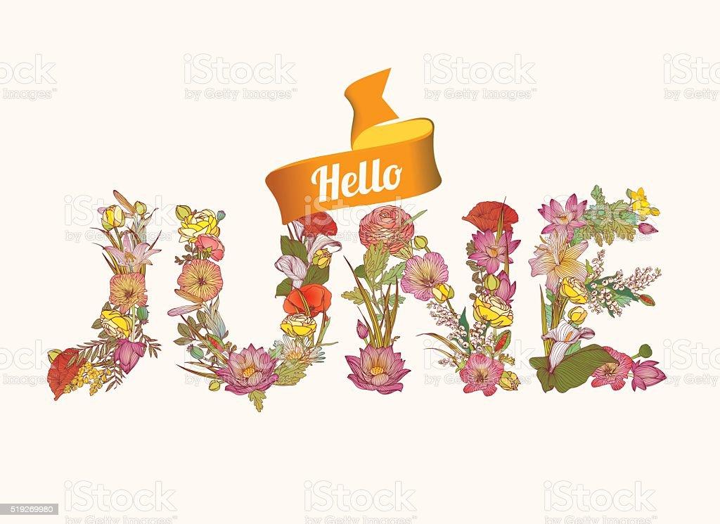 Hello june.  Floral letters vector art illustration